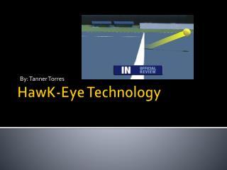 HawK -Eye Technology