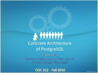 Concrete  Architecture of  PostgreSQL