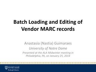 Batch Loading and Editing of Vendor MARC records