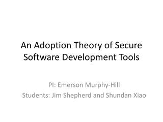 An Adoption Theory of Secure Software Development Tools