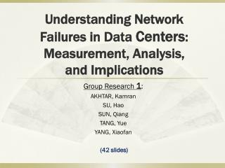 Understanding Network Failures in Data  Centers : Measurement, Analysis, and Implications
