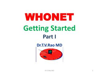WHONET  Getting  Started P art I