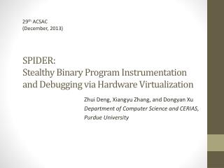 SPIDER:  Stealthy  Binary Program Instrumentation and Debugging via Hardware Virtualization
