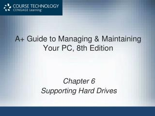 A+ Guide to Managing & Maintaining Your PC, 8th Edition