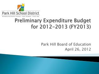 Preliminary Expenditure Budget for  2012-2013  ( FY2013)