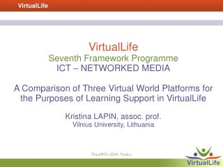 VirtualLife  Seventh Framework Programme  ICT – NETWORKED MEDIA