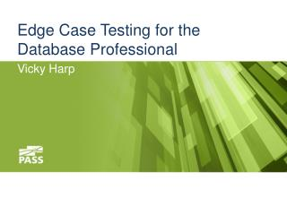 Edge Case Testing for the Database Professional