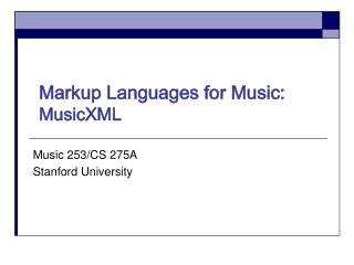 Markup Languages for Music:  MusicXML