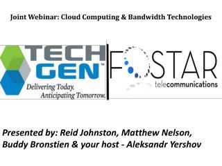 Joint Webinar:  Cloud Computing  &  Bandwidth Technologies