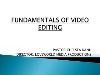 FUNDAMENTALS OF VIDEO EDITING