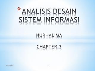 ANALISIS DESAIN SISTEM INFORMASI NURHALIMA CHAPTER.3
