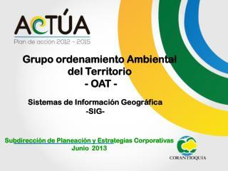 Grupo ordenamiento Ambiental del Territorio  - OAT -