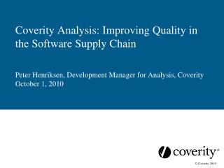 Coverity Analysis: Improving Quality in the Software Supply Chain
