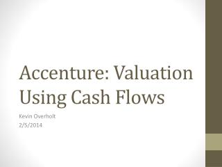 Accenture: Valuation Using Cash Flows