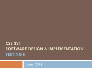 CSE 331 Software Design & Implementation testing II