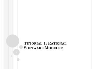 Tutorial 1: Rational Software Modeler