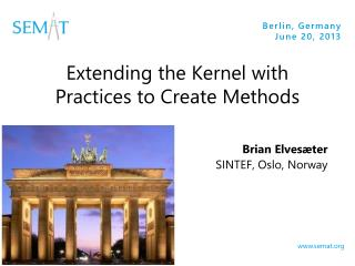 Extending the Kernel with Practices to Create Methods
