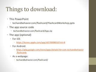 Things to download: