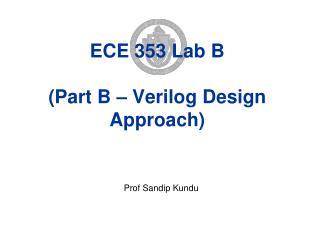 ECE 353 Lab  B ( Part B –  Verilog  Design Approach)