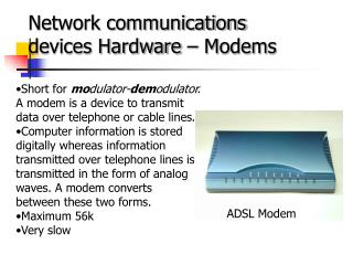 Network communications devices Hardware  – Modems