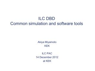 ILC DBD Common simulation and software tools