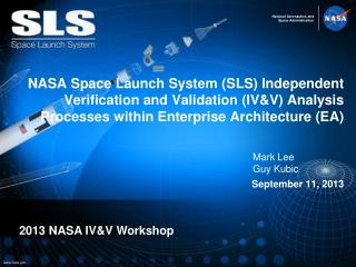 NASA Space Launch System (SLS) Independent Verification and Validation (IV&V) Analysis Processes within Enterprise Arch