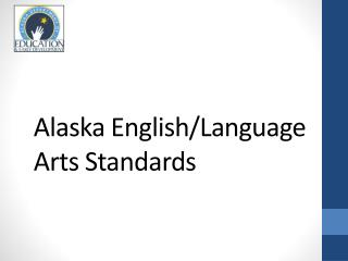 Alaska English/Language Arts Standards