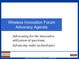Wireless Innovation Forum Advocacy Agenda