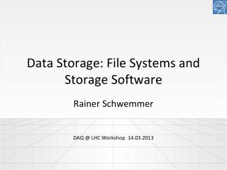 Data Storage: File Systems and Storage Software