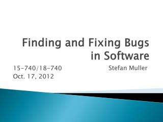 Finding  and Fixing Bugs in Software