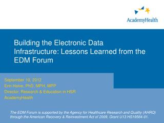 Building the Electronic Data Infrastructure: Lessons Learned from the EDM Forum