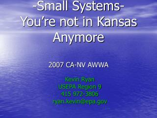 -small systems-  you re not in kansas anymore   2007 ca-nv awwa