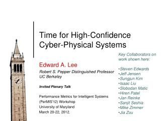 Time for High-Confidence Cyber-Physical Systems