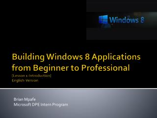Building Windows 8 Applications from Beginner to Professional [Lesson 1-Introduction] English-Version