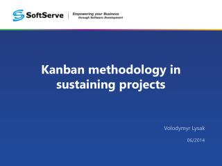 Kanban methodology in  sustaining projects