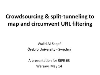 Crowdsourcing & split-tunneling to map and circumvent URL filtering