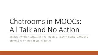 Chatrooms in MOOCs: All Talk and No  Action