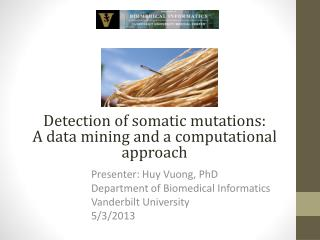 Presenter: Huy Vuong, PhD Department of Biomedical Informatics Vanderbilt University 5/3/2013