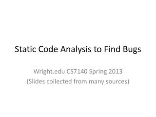 Static Code Analysis to Find Bugs