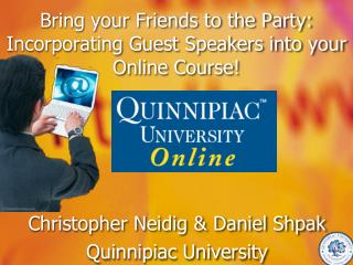 Bring your Friends to the Party: Incorporating Guest Speakers into your Online Course!