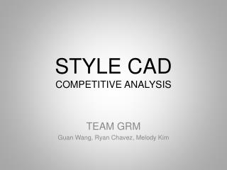 STYLE CAD COMPETITIVE ANALYSIS