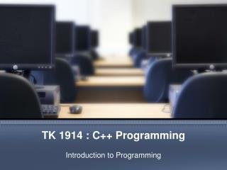 TK 1914 : C++ Programming