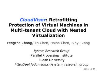 CloudVisor : Retrofitting Protection of Virtual Machines in Multi-tenant Cloud with Nested Virtualization