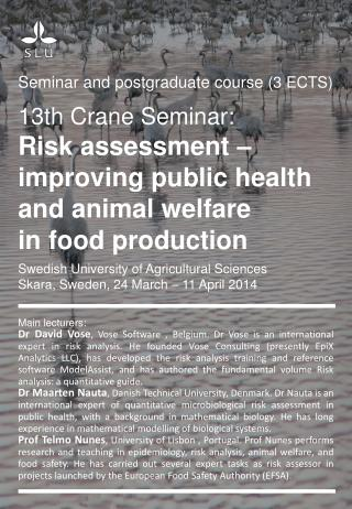 13th  Crane Seminar : Risk  assessment  –  improving  public  health  and animal  welfare in  food production