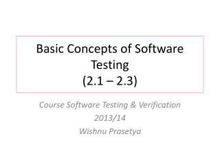 Basic Concepts of Software Testing (2.1 – 2.3)