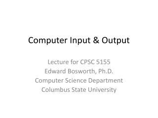 Computer Input  & Output