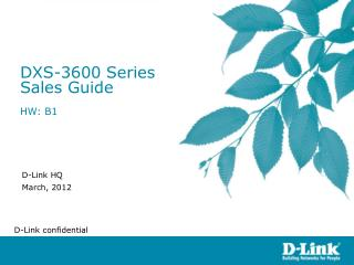 DXS-3600 Series  Sales Guide HW: B1