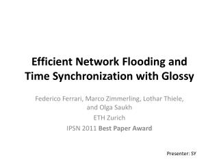 Efficient Network Flooding  and Time  Synchronization with Glossy