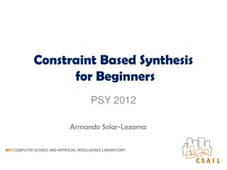 Constraint Based Synthesis  for Beginners