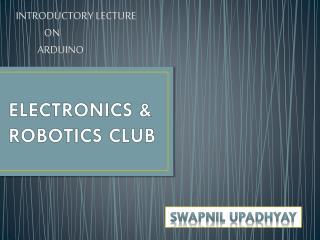 ELECTRONICS & ROBOTICS CLUB